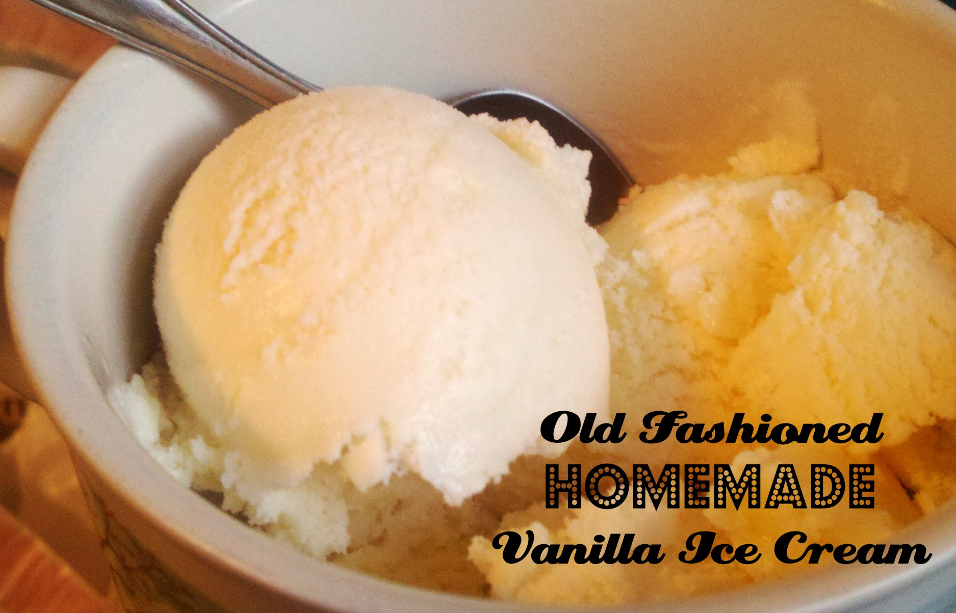 Old Fashioned Homemade Vanilla Ice Cream Recipe Without Eggs